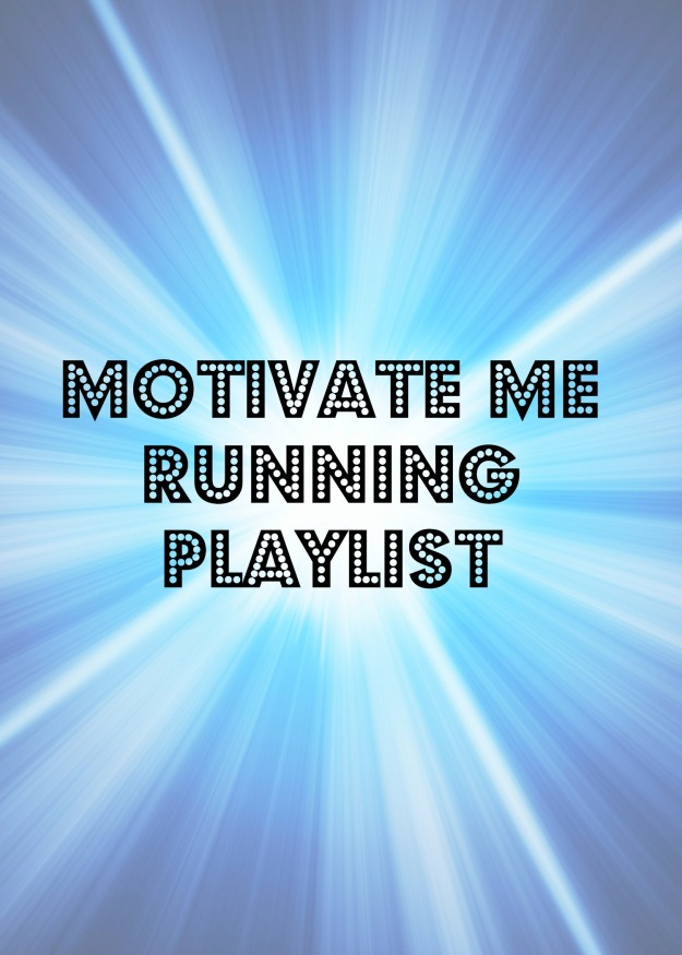 Motivate Me Playlist